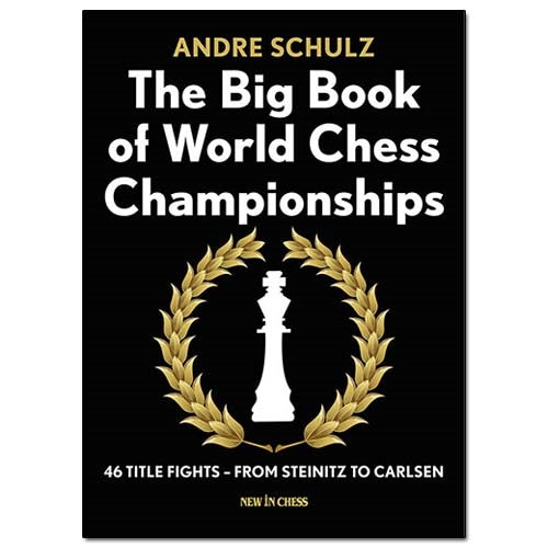 The Big Book of World Chess Championships - Andre Schulz