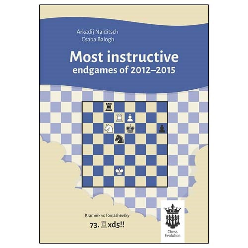 Most Instructive Endgames of 2012–2015 - Naiditsch & Balogh
