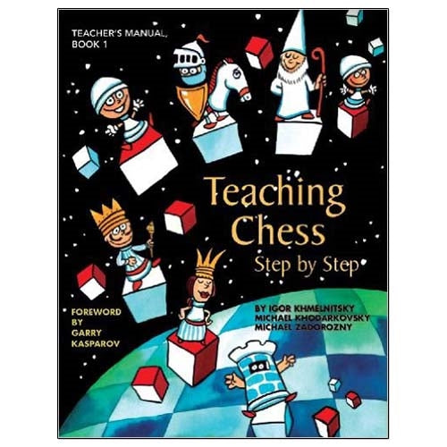 Teaching Chess Step by Step - Book 1: Teacher's Manual