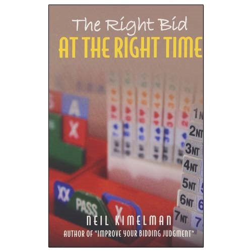 The Right Bid at the Right Time - Neil Kimelman