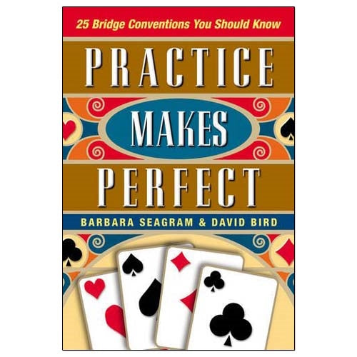 25 Bridge Conventions You Should Know: Practice Makes Perfect - Seagram & Bird
