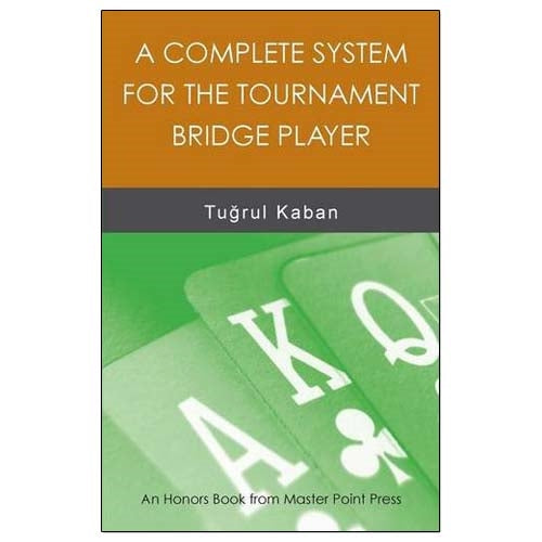 A Complete System for the Tournament Bridge Player - Tugrul Kaban