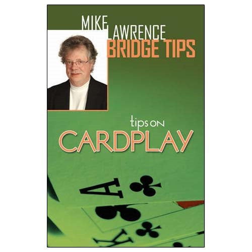 Mike Lawrence Bridge Tips: Tips on Cardplay