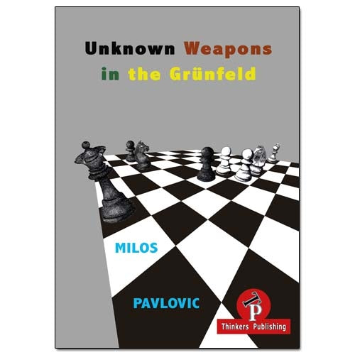Unknown Weapons in the Grunfeld - Milos Pavlovic