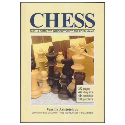 Chess One - A complete introduction to the Royal Game - Vassilis Aristotelous