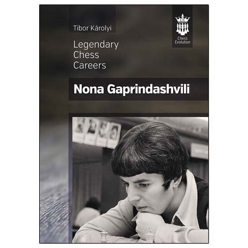 Nona Gaprindashvili: Legendary Chess Careers - Tibor Károlyi