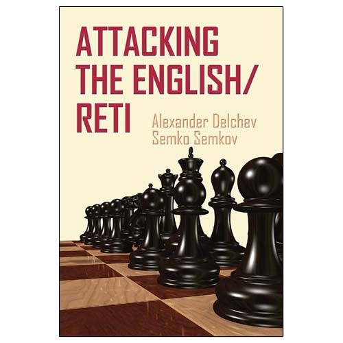 Attacking the English/Reti - Delchev & Semkov