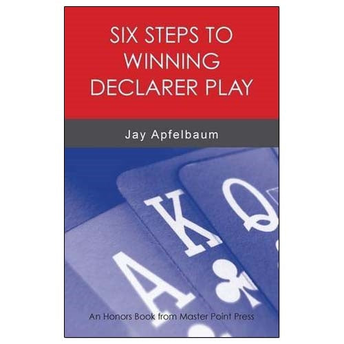 Six Steps to Winning Declarer Play - Jay Apfelbaum