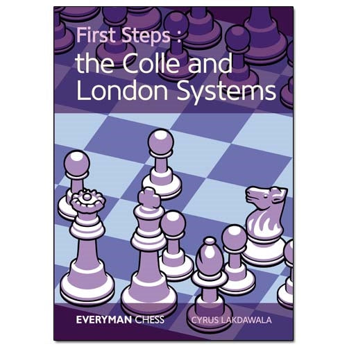 First Steps: The Colle and London Systems - Cyrus Lakdawala
