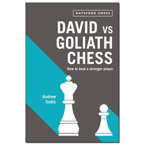 David vs Goliath Chess: How to Beat a Stronger Player - Andrew Soltis