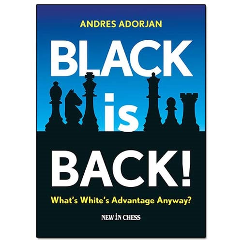 Black is Back! What's White's Advantage Anyway? - Andras Adorjan
