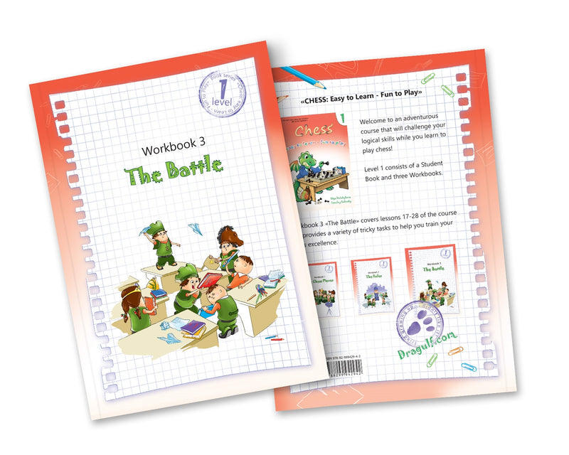 Chess: Easy to learn, fun to play - Level 1 Workbook 3 (The Battle)