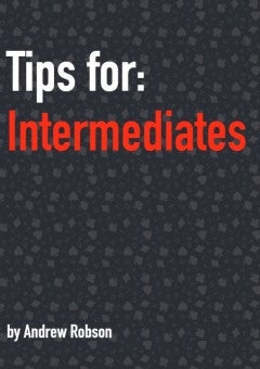 Tips for Intermediates - Andrew Robson