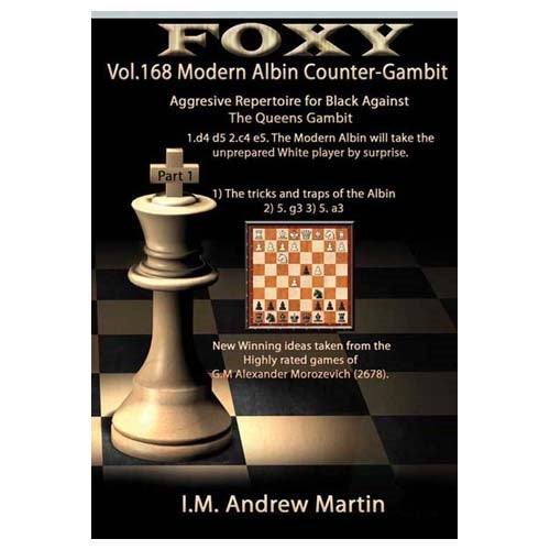 Foxy 168: Modern Albin Counter-Gambit: Aggressive Repertoire for Black Part 1 - Andrew Martin