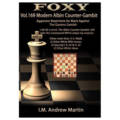 Foxy 169: Modern Albin Counter-Gambit: Aggressive Repertoire for Black Part 2 - Andrew Martin