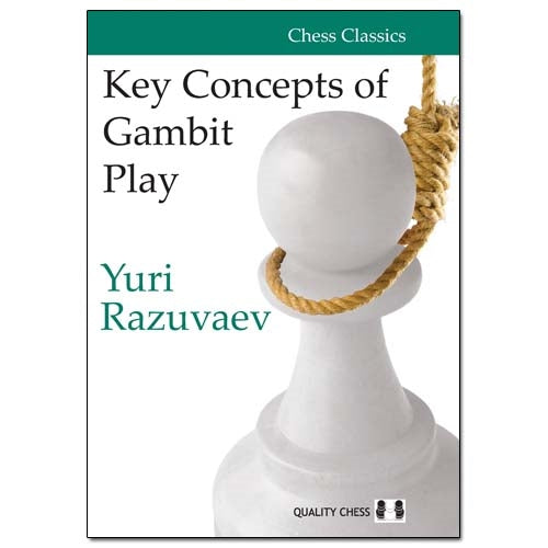 Key Concepts of Gambit Play - Yuri Razuvaev