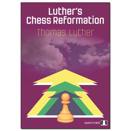 Luther's Chess Reformation - Thomas Luther