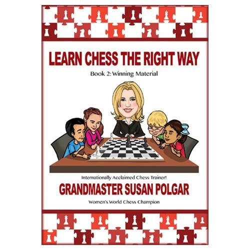 Learn Chess The Right Way Book 2: Winning Material - Susan Polgar