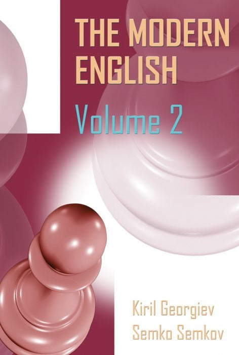 The Modern English Volume 2: 1...c5, 1...Nf6, and 1...e6 - Georgiev & Semkov