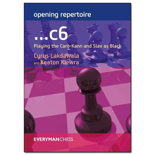 Opening Repertoire: ...c6: Playing the Caro-Kann and Slav as Black - Lakdawala & Kiewra