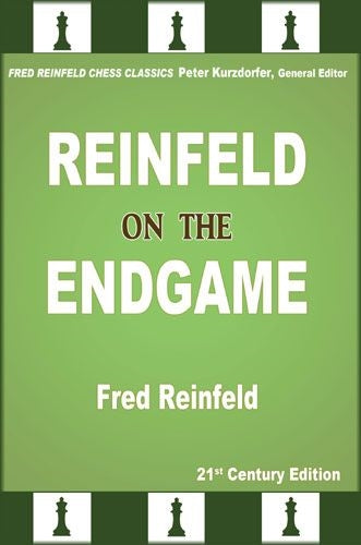 Reinfeld on the Endgame: 21st Century Edition - Fred Reinfeld