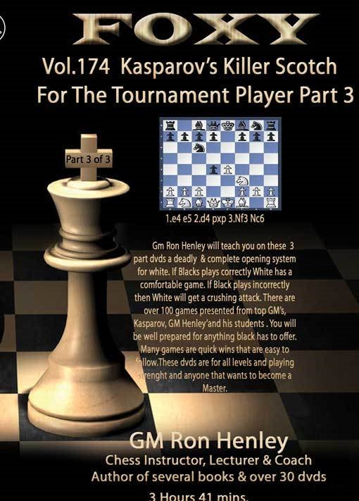 Foxy 174: Kasparov's Killer Scotch for the Tournament Player 3 - Ron Henley (DVD)