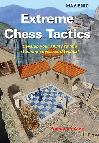 Extreme Chess Tactics - Yochanan Afek
