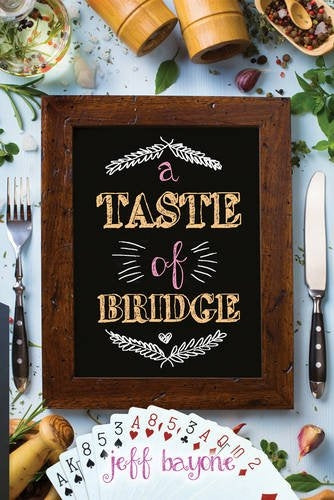 A Taste of Bridge - Jeff Bayone
