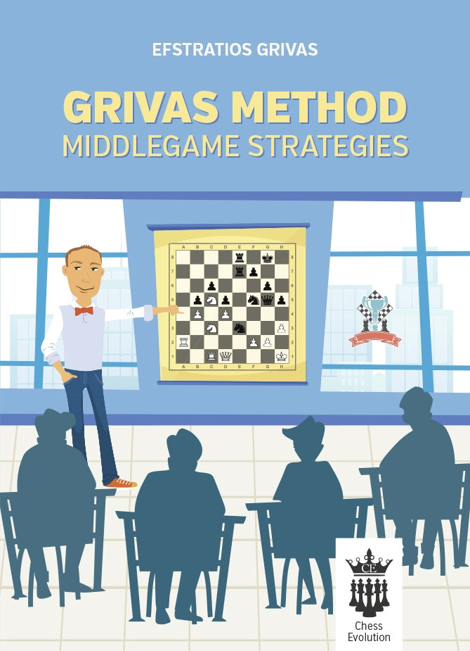 Grivas Method: Middlegame Strategies - Efstratios Grivas