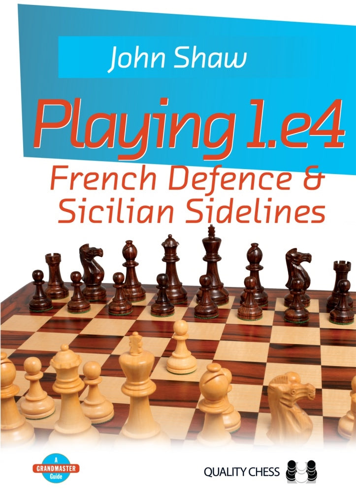Playing 1.e4: French Defence and Sicilian Sidelines - John Shaw