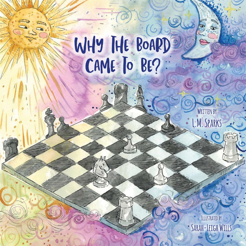 Why the board came to be? (Poems of Why) - L M Sparks