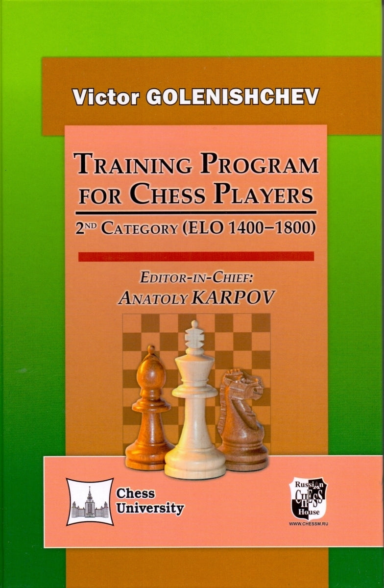 Training Program For Chess Players: 2nd Category (ELO 1400-1800) - Victor Golenishchev