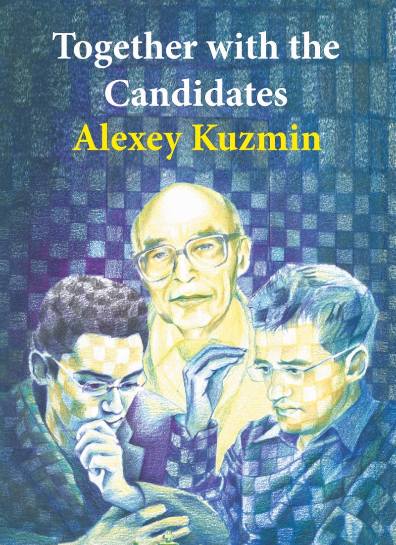 Together with the Candidates: Budapest 1950 until Berlin 2018 - Alexey Kuzmin