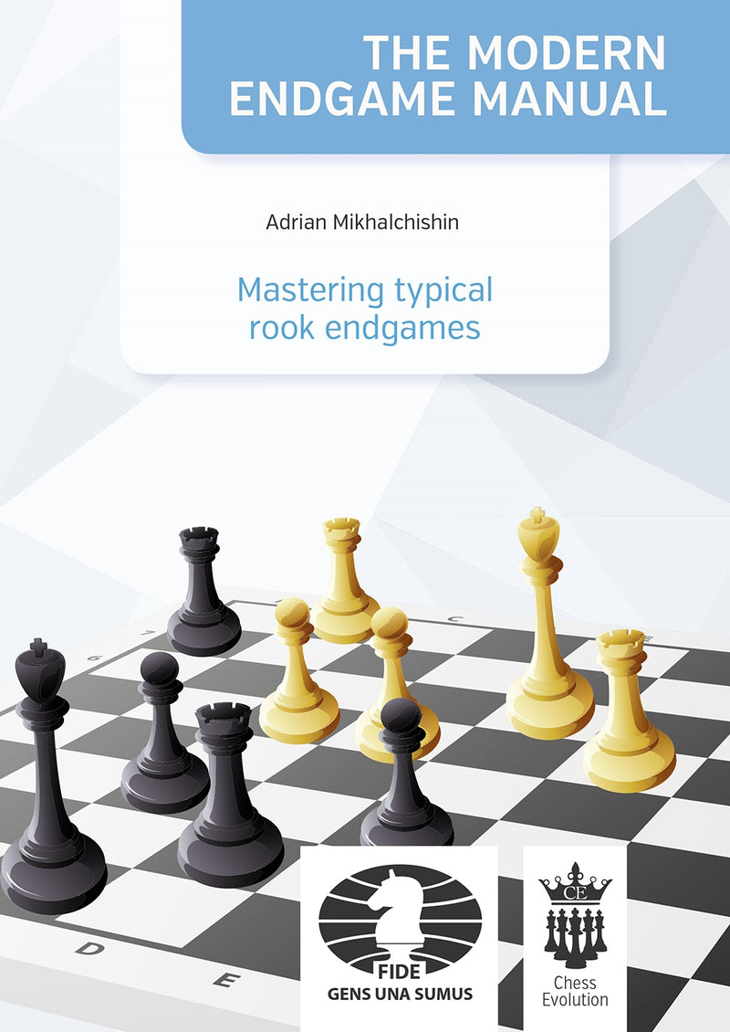 The Modern Endgame Manual: Mastering Typical Rook Endgames - Adrian Mikhalchishin