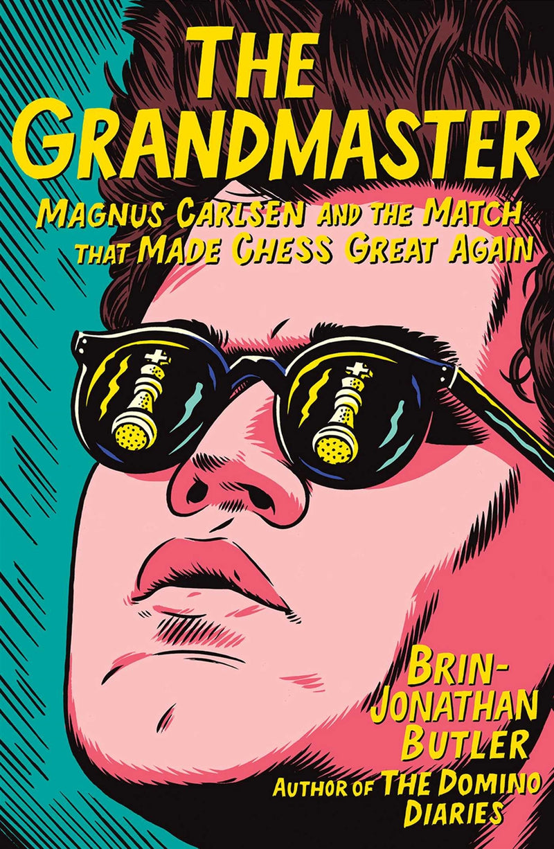 The Grandmaster: Magnus Carlsen and the Match That Made Chess Great Again - Brin-Jonathan Butler