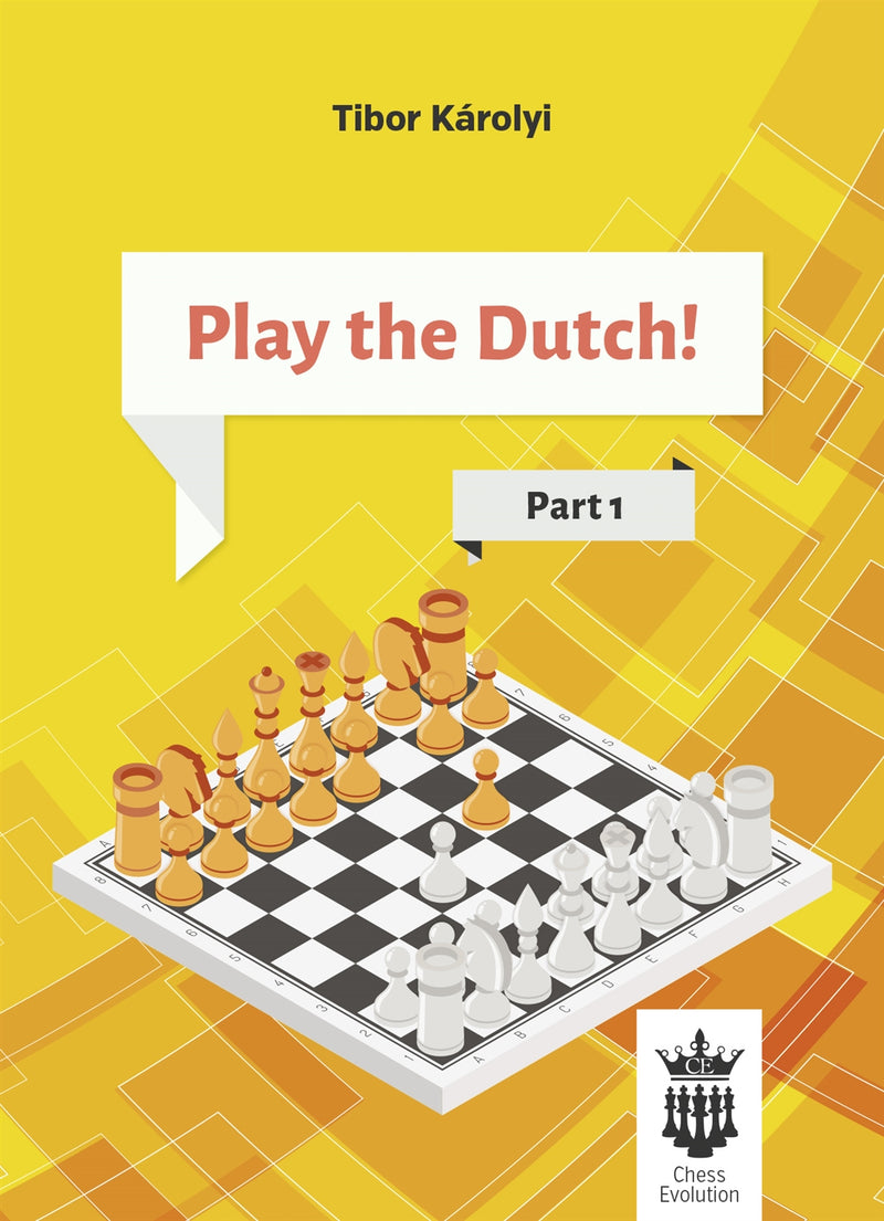 Play the Dutch! Part 1 - Tibor Karolyi