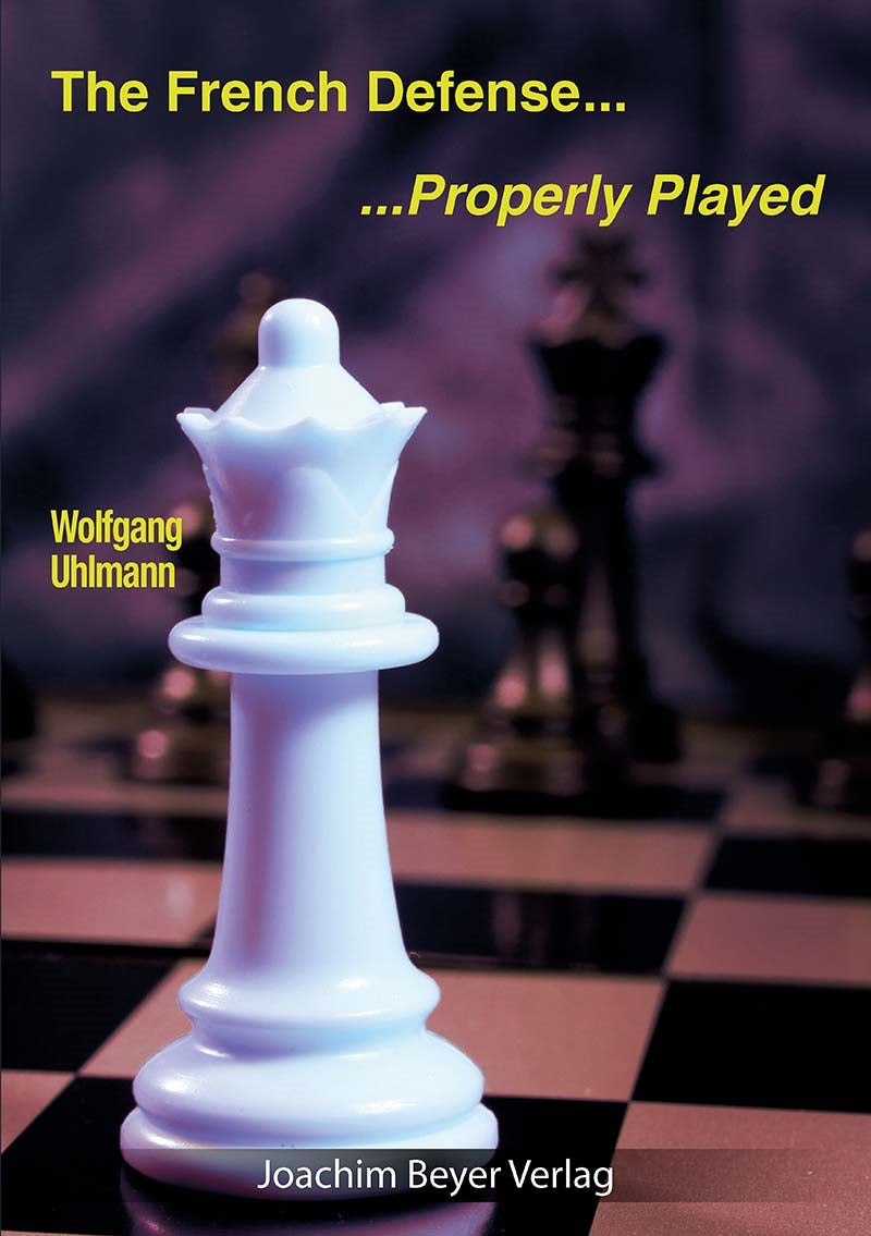 The French Defense: Properly Played - Wolfgang Uhlmann