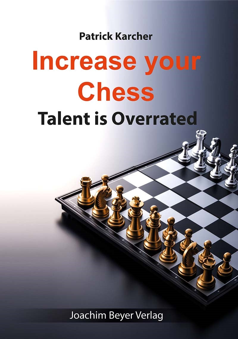 Increase your Chess: Talent is Overrated - Patrick Karcher