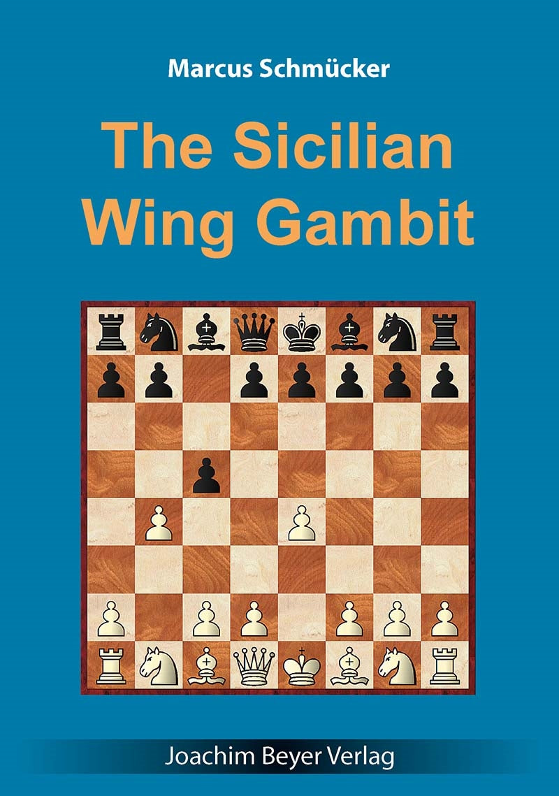 The Sicilian Wing Gambit - Marcus Schmucker