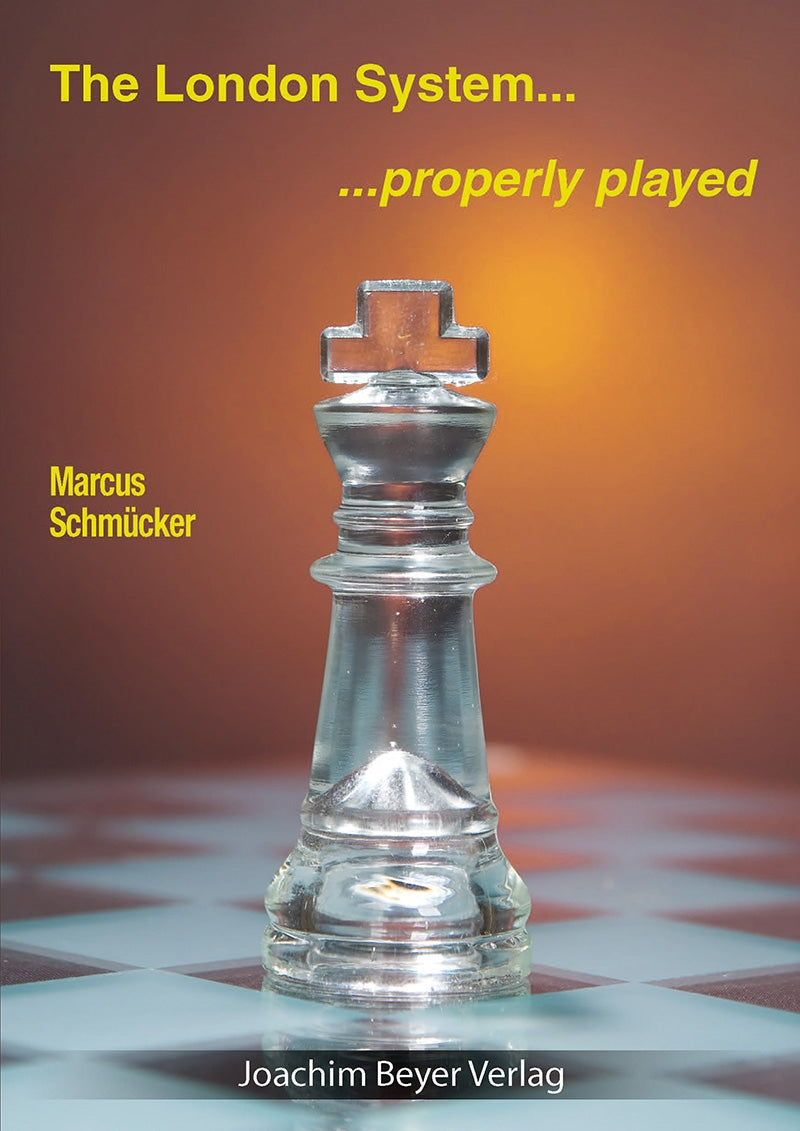 The London System: Properly Played - Marcus Schmucker