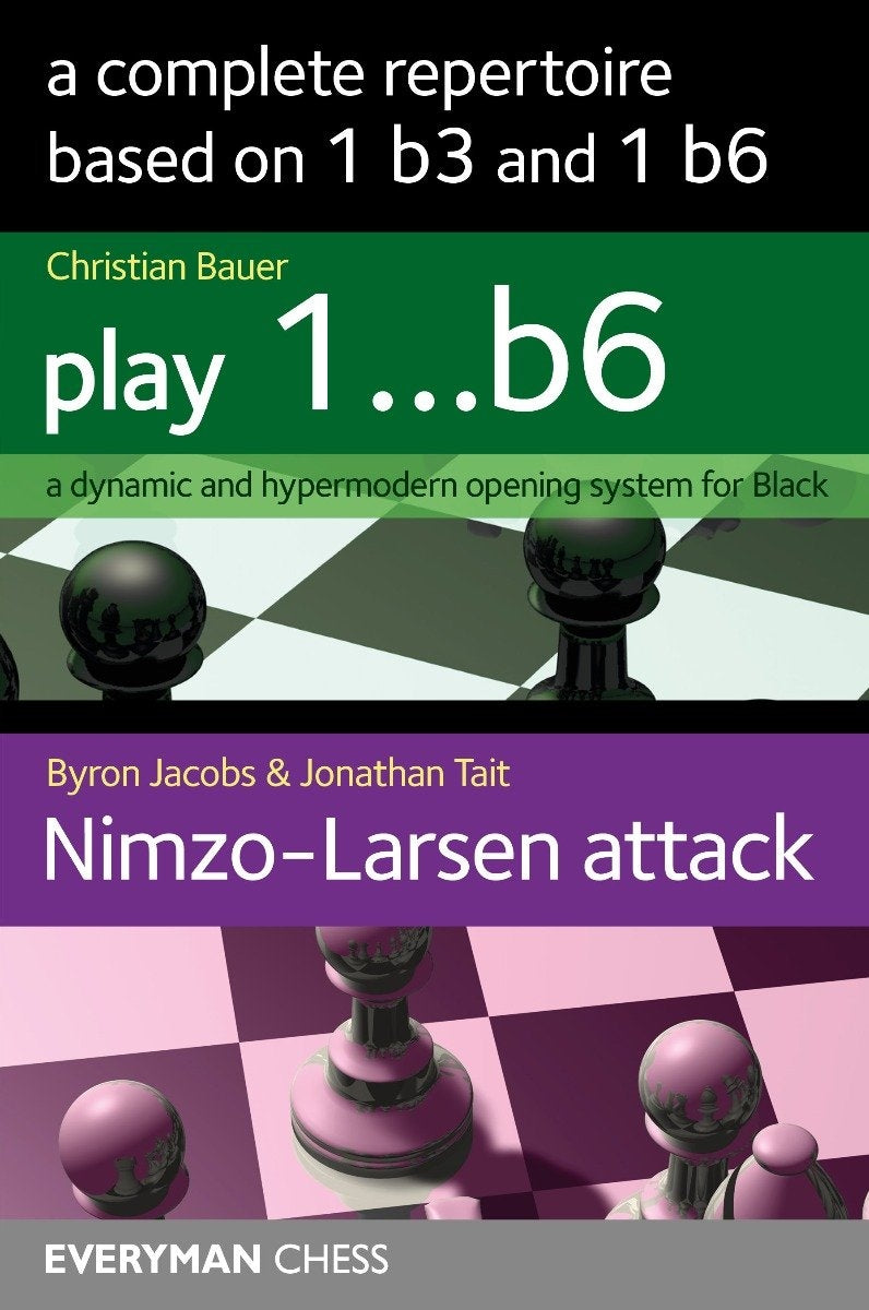 A Complete Repertoire Based on 1 b3 and 1 b6 - Bauer, Jacobs & Tait