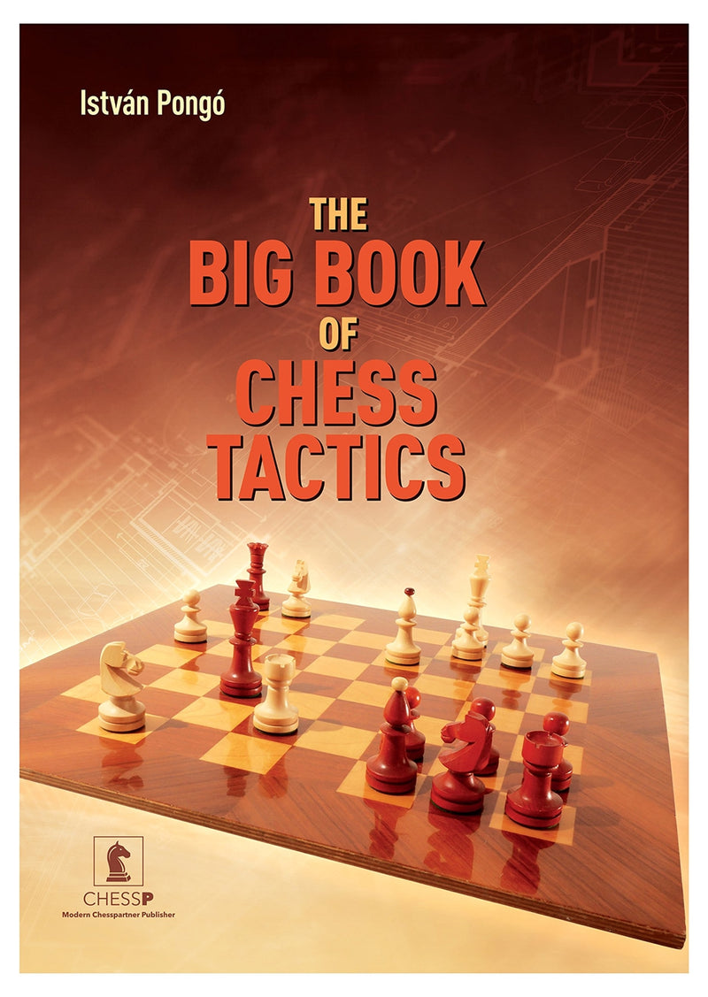 The Big Book of Chess Tactics - Istvan Pongo