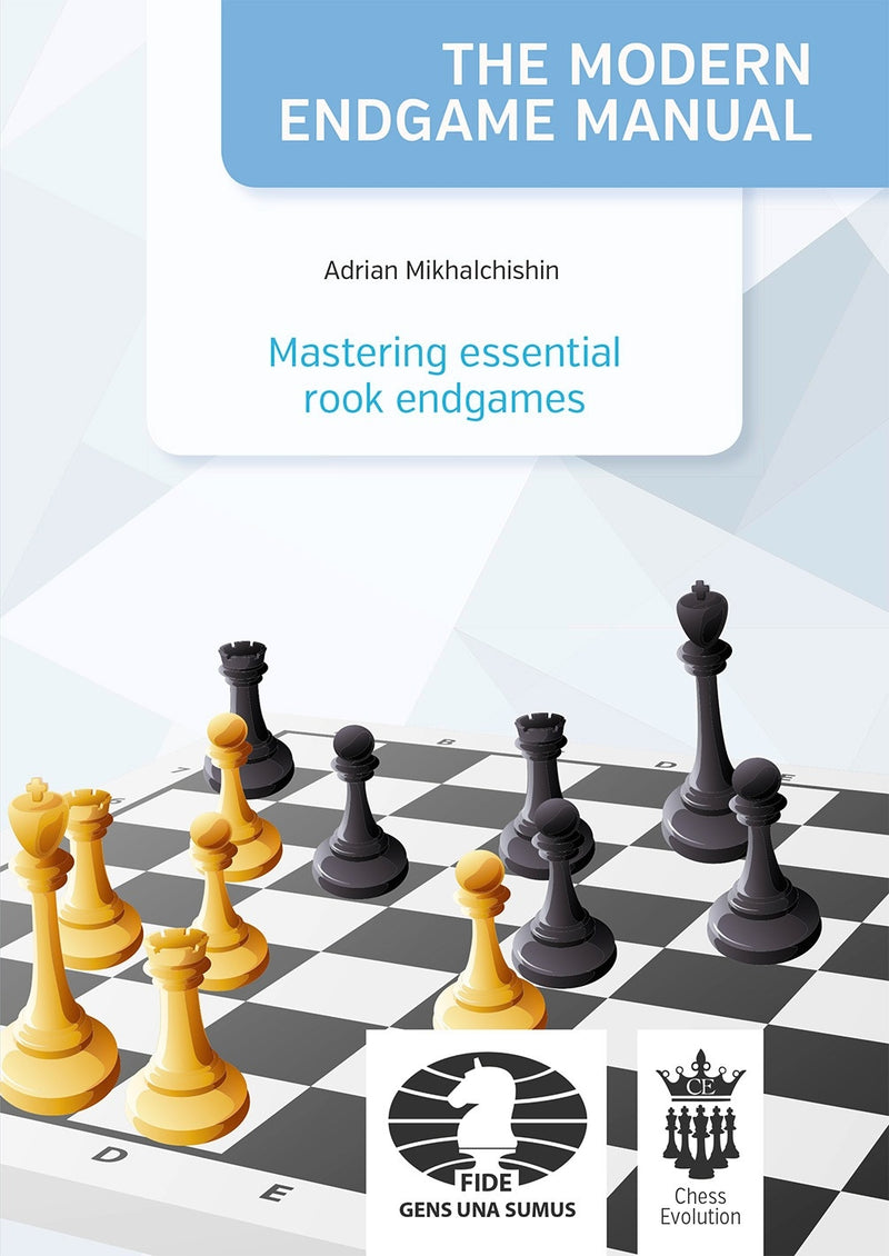 The Modern Endgame Manual: Mastering Essential Rook Endgames - Adrian Mikhalchishin