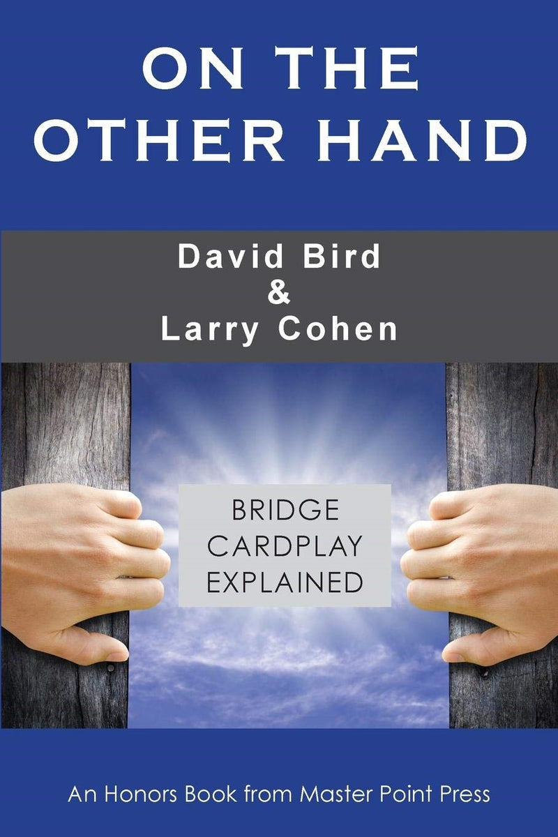 On the Other Hand: Bridge Cardplay Explained - David Bird & Larry Cohen