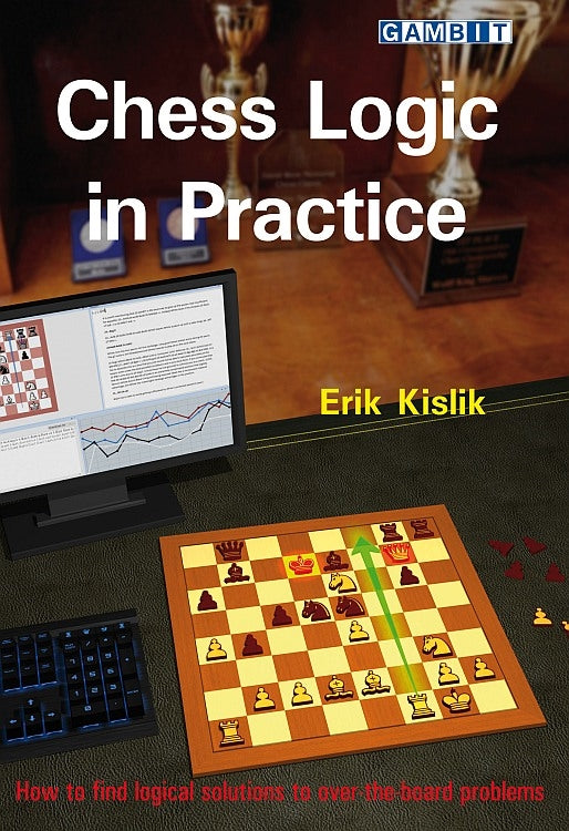 Chess Logic in Practice - Erik Kislik