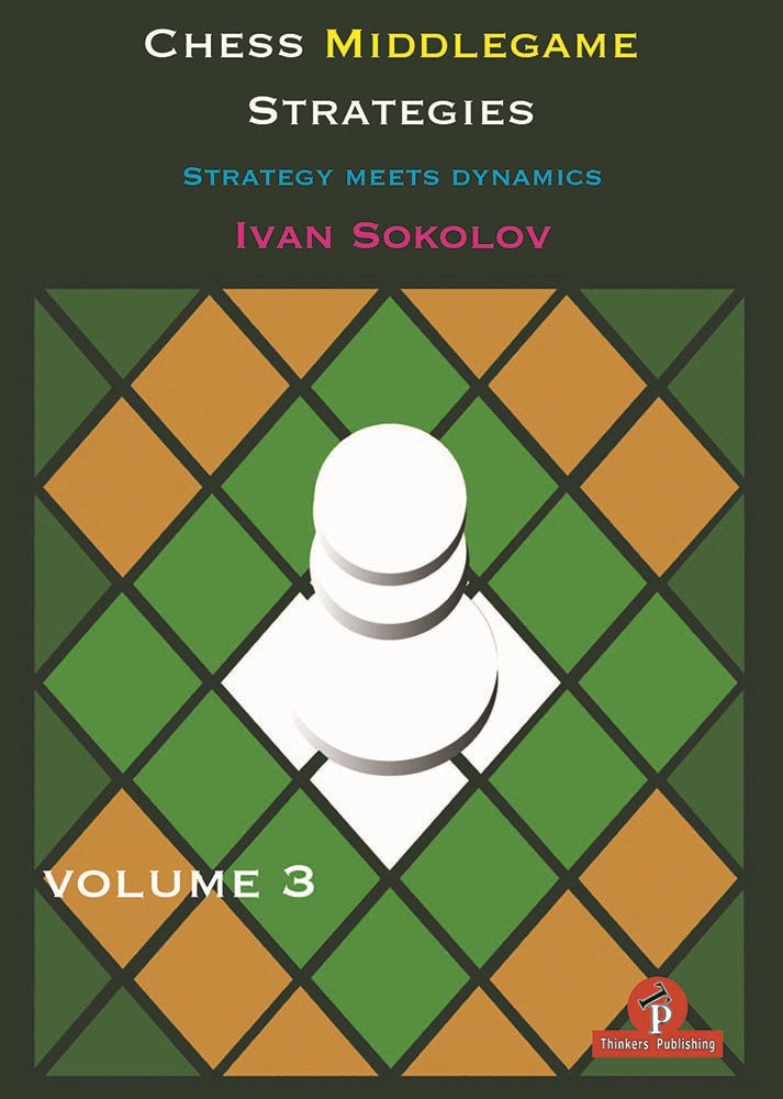 Chess Middlegame Strategies Volume 1 to 3 - Ivan Sokolov (3 books)