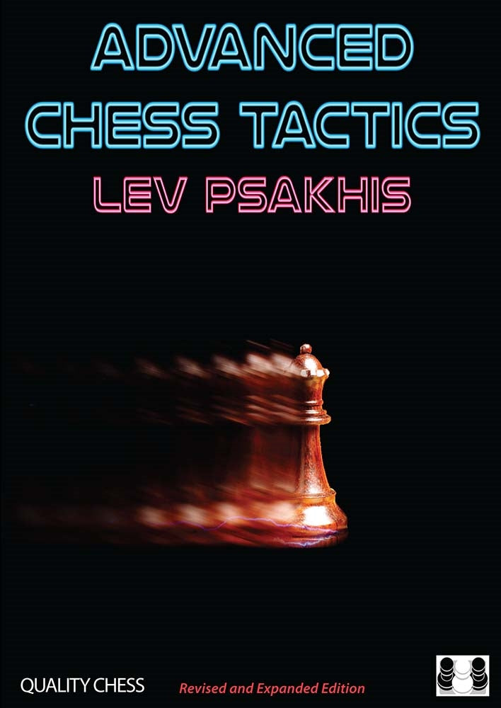 Advanced Chess Tactics - Lev Psakhis (2nd edition)