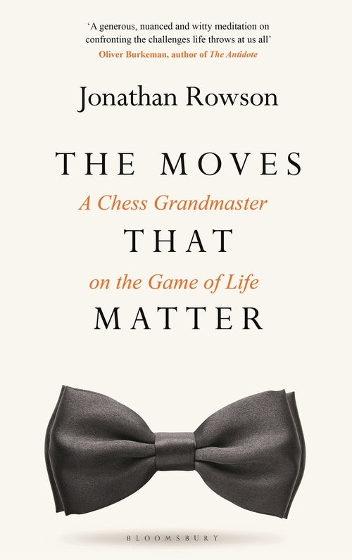 The Moves that Matter - Jonathan Rowson