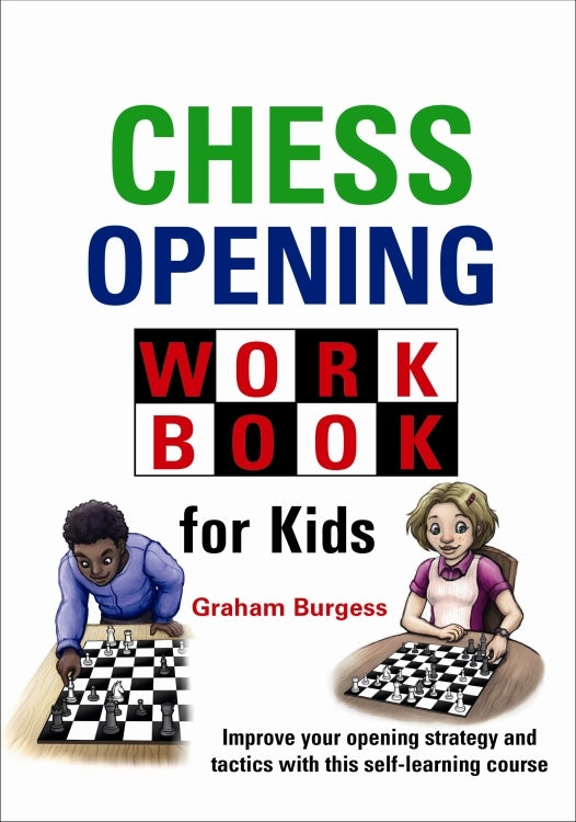 Chess Opening Workbook for Kids - Graham Burgess