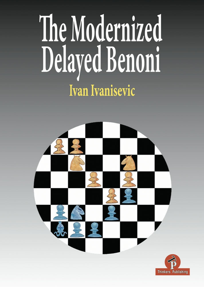 The Modernized Delayed Benoni - Ivan Ivanisevic